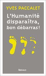 Télécharger le livre :  L'Humanité disparaîtra, bon débarras !