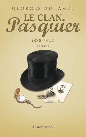 Téléchargez le livre :  Le Clan Pasquier, 1888-1900