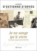 Télécharger le livre :  Je ne songe qu'à vivre. Carnets de voyages 1923-1933