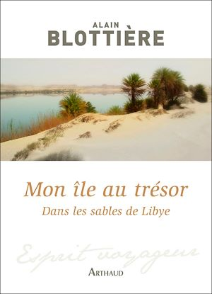 Téléchargez le livre :  Mon île au trésor. Dans les sables de Libye