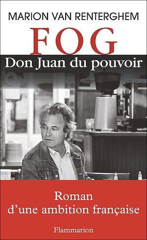Téléchargez le livre :  FOG, Don Juan du pouvoir