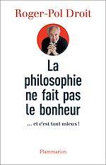 Télécharger le livre :  La Philosophie ne fait pas le bonheur