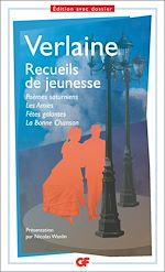 Télécharger le livre :  Recueils de jeunesse : Poèmes saturniens - Les Amies - Fêtes galantes - la Bonne Chanson