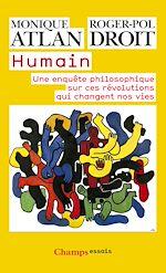 Télécharger le livre :  Humain. Une enquête philosophique sur ces révolutions qui changent nos vies
