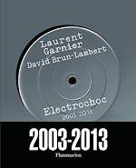 Télécharger cet ebook : Electrochoc 2003-2013