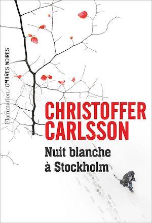 Téléchargez le livre :  Nuit blanche à Stockholm