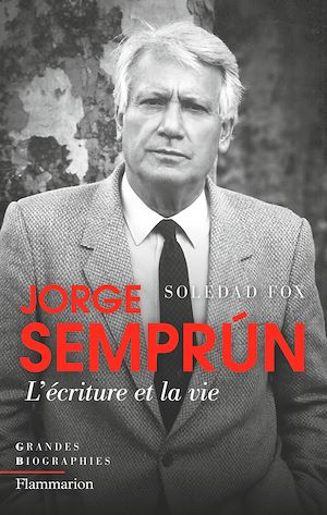 Téléchargez le livre :  Jorge Semprún. L'écriture et la vie