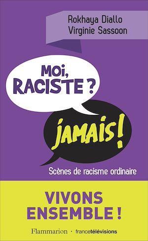 Téléchargez le livre :  Moi, raciste ? Jamais !