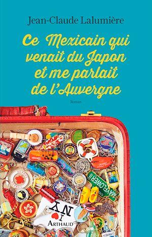 Téléchargez le livre :  Ce Mexicain qui venait du Japon et me parlait de l'Auvergne