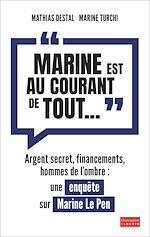 """Télécharger cet ebook : """"Marine est au courant de tout..."""" : Une enquête sur Marine Le Pen"""