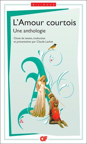 Téléchargez le livre :  Anthologie de l'amour courtois