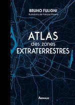 Télécharger le livre :  Atlas des zones extraterrestres