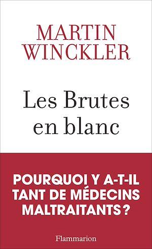 Téléchargez le livre :  Les Brutes en blanc