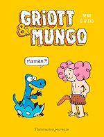 Télécharger le livre :  Griott & Mungo (Tome 1) - Maman ?!
