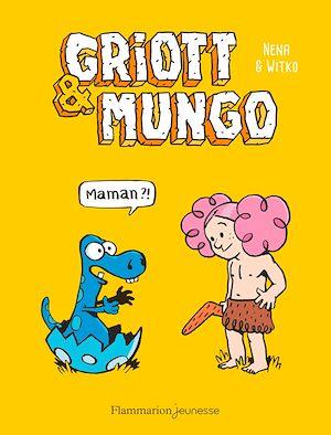 Téléchargez le livre :  Griott & Mungo (Tome 1) - Maman ?!