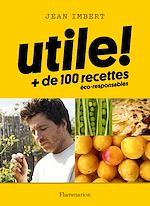 Télécharger le livre :  Utile ! Plus de 100 recettes éco-responsables
