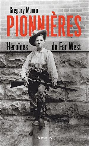 Téléchargez le livre :  Pionnières. Héroïnes du Far West
