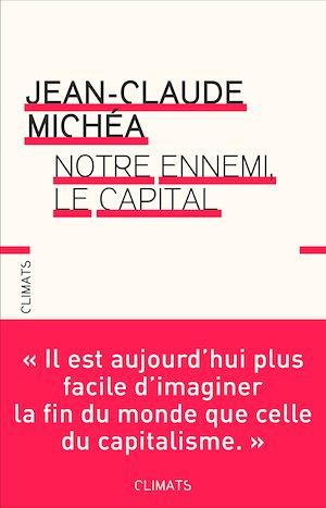 Téléchargez le livre :  Notre ennemi, le capital