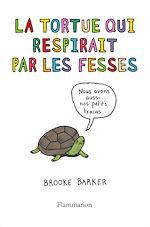 Télécharger le livre :  La tortue qui respirait par les fesses. Ce qu'on ne vous a jamais dit sur les animaux