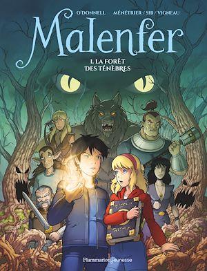 Téléchargez le livre :  Malenfer (Tome 1) - La Forêt des ténèbres