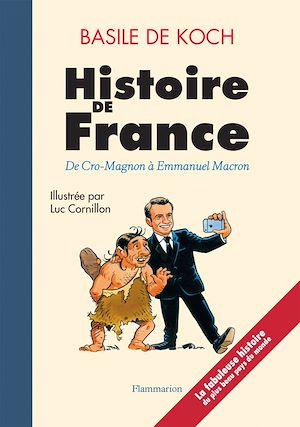 Téléchargez le livre :  Histoire de France. De Cro-Magnon à Emmanuel Macron