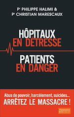 Télécharger le livre :  Hôpitaux en détresse, Patients en danger - Arrêtez le massacre !