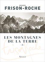Télécharger le livre :  Les montagnes de la Terre (Tome 1)