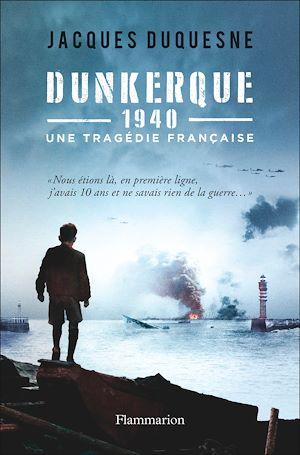 Téléchargez le livre :  Dunkerque 1940