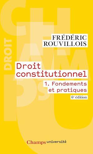 Téléchargez le livre :  Droit constitutionnel (Tome 1) - Fondements et pratiques