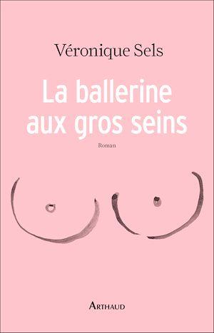 Téléchargez le livre :  La ballerine aux gros seins