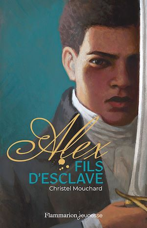 Téléchargez le livre :  Alex fils d'esclave