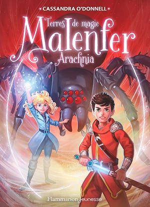 Téléchargez le livre :  Malenfer - Terres de magie (Tome 6) - Arachnia
