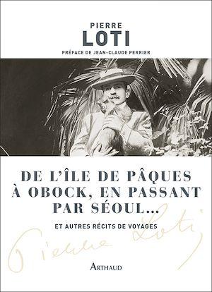 Téléchargez le livre :  De l'île de Pâques à Obock, en passant par Séoul... et autres récits de voyages