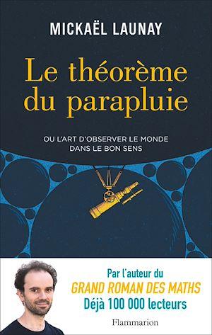 Téléchargez le livre :  Le théorème du parapluie ou L'art d'observer le monde dans le bon sens