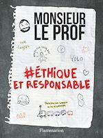 Télécharger le livre :  Monsieur Le Prof, Ethique et Responsable