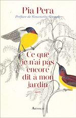 Télécharger le livre :  Ce que je n'ai pas encore dit à mon jardin