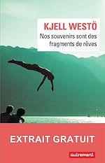 Télécharger le livre :  Nos souvenirs sont des fragments de rêve - Extrait gratuit