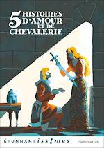 Télécharger le livre :  Cinq histoires d'amour et de chevalerie
