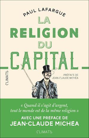 Téléchargez le livre :  La religion du capital