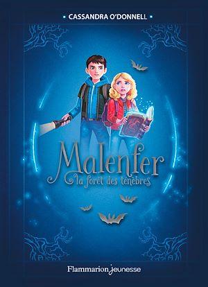 Téléchargez le livre :  Malenfer - Edition Collector (Tome 1) - La forêt des ténèbres