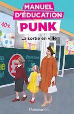 Télécharger le livre :  Manuel d'éducation punk (Tome 2) - La sortie en ville