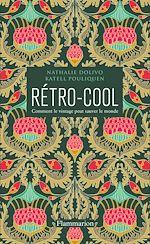 Télécharger le livre :  Rétro-Cool. Comment le vintage peut sauver le monde