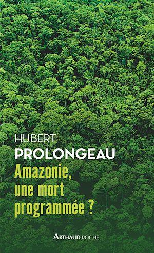 Téléchargez le livre :  Amazonie, une mort programmée?