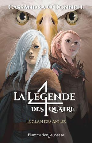 Téléchargez le livre :  La légende des quatre (Tome 4) - Le clan des aigles