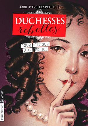 Téléchargez le livre :  Duchesses rebelles (Tome 3) - Pour l'amour d'un prince