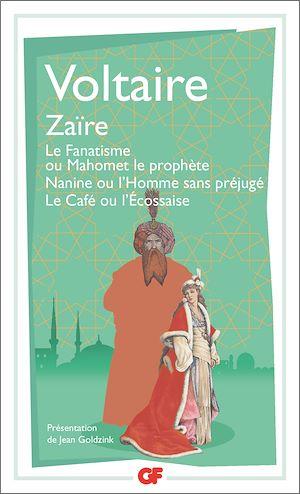 Téléchargez le livre :  Zaïre – Le Fanatisme ou Mahomet le prophète – Nanine ou l'Homme sans préjugé – Le Café ou l'Écossaise