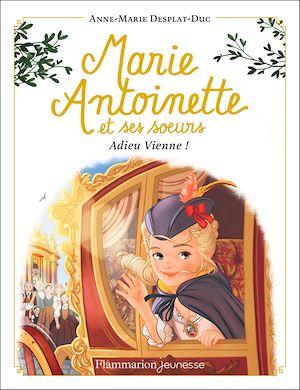 Téléchargez le livre :  Marie-Antoinette et ses sœurs (Tome 4) - Adieu Vienne!