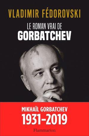 Téléchargez le livre :  Le Roman vrai de Gorbatchev