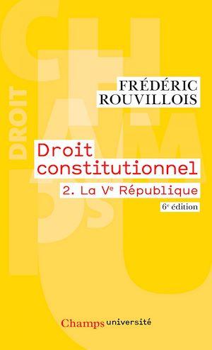 Téléchargez le livre :  Droit constitutionnel (Tome 2) - La Ve République