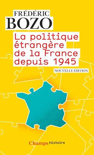 Téléchargez le livre :  La politique étrangère de la France depuis 1945